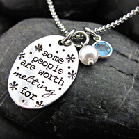 Some people are worth melting for - Stainless Steel Hand Stamped Necklace