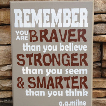 Braver, Stronger, Smarter Christopher Robin Quote to Winnie the Pooh by A A Milne Made in USA  Original Design Hand Painted Wood Sign
