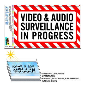 Video and Audio Surveillance in Progress - Business Sign SLAP-STICKZ TM Premium Sticker