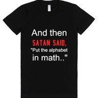 And Then Satan Said, Put The Alphabet In Math-Female Black T-Shirt