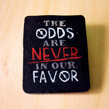 The Odds are Never in our Favor - Hunger Games // brooch
