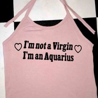 SWEET LORD O'MIGHTY! I AM AN AQUARIUS HALTER