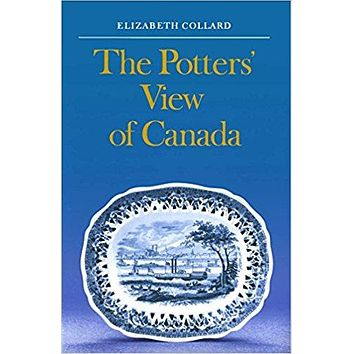 The Potters' View of Canada Book: Canadian Scenes on Nineteenth-Century Earthenware