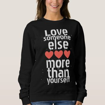 Love Someone Sweatshirt
