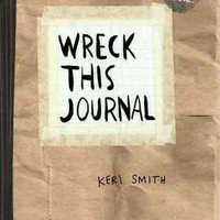 Wreck This Journal: To Creat is to Destroy