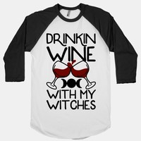 Drinkin Wine With My Witches