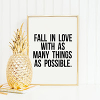 PRINTABLE Art,Fall In Love With As Many Things As Possible,Lovely Words,Love Quote,Motivational Print,Inspirational Art,Quote print,Wall Art