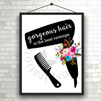 Gorgeous hair best revenge | Hairdresser Hairstylist | Beauty Salon | Woman | Inspiration Poster | Art Print | Printable Quote | Typography