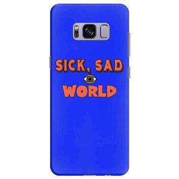 sick sad world Samsung Galaxy S8 Plus