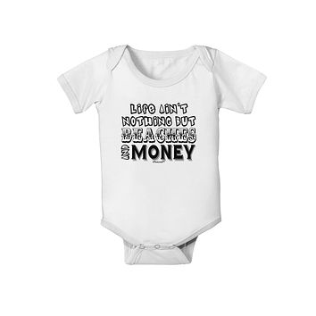 Beaches and Money Baby Romper Bodysuit by TooLoud