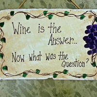 Wine is the answer slate sign, what was the question