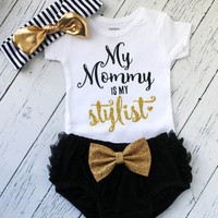baby girl clothes - my mommy is my stylist outfit - baby girl outfit - mommy and me - newborn girl clothes - girl clothes - stylist shirt