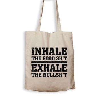 CREYMS2 Inhale The Good, Exhale The Bad - Tote Bag