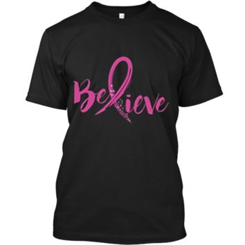 Believe - Women Breast Cancer Awareness Fight T-Shirt Custom Ultra Cotton