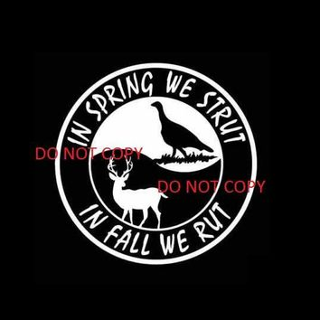 Turkey/Deer Hunting vinyl decal - In Spring We Strut, In Fall We Rut