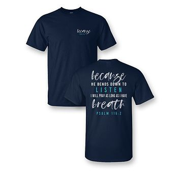 Sassy Frass He Bends Down to Listen So I'll Pray as Long as I have Breath Christian Bright T Shirt