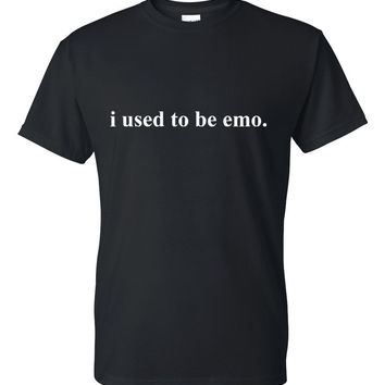 """i used to be emo."" T-Shirt"