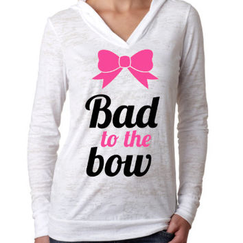 Burnout Hoodie. Gym Hoodie. Bad to the Bow Hoodie. Cheerleading Shirt. Cheerleader shirt. Cheerleader gift. Gym T-shirt. Workout Hoodie.