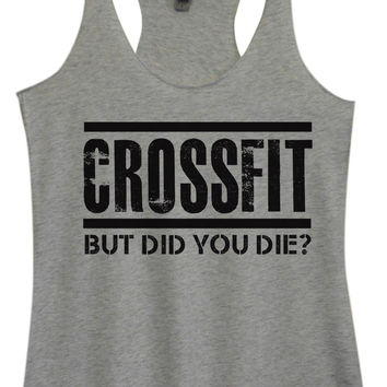 Womens Fashion Triblend Tank Top - Crossfit But Did You Die? - Tri-648