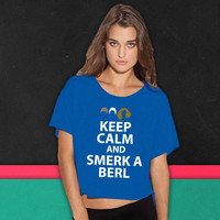 keep calm and smerk a berl boxy tee
