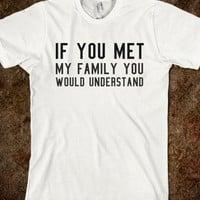 YOU WOULD UNDERSTAND. IN MORE STYLES SUCH AS HOODIES, PULLOVER SWEATERS, TANK TOPS AND MORE  (CLICK BUY TO SEE)