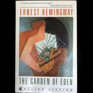 The Garden of Eden by Ernest Hemingway (Softcover, 1987, First Ed.)