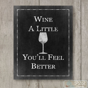 Printable Quote on Chalkboard Print, Typography, Wine a Little Inspirational Art, Instant Downloadable Wine Art Print