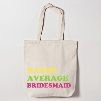 Nacho Average Bridesmaid Fiesta Tote Bag