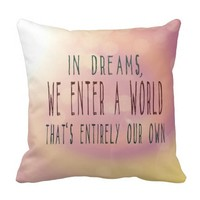 Your Own Dream World Throw Pillow With Quote