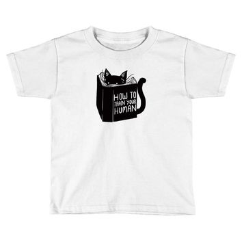 how to train your human Toddler T-shirt