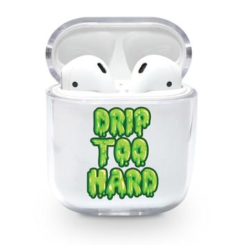 Drip Too Hard Airpods Case
