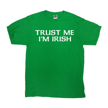 Funny Irish T Shirt St Pattys Day TShirt Irish Clover St Patties Day Shirt Saint Patricks Day Party Trust Me I'm Irish Mens Ladies Tee-SA747