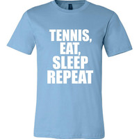 Tennis Eat Sleep Repeat Tshirt. Sport Shirts For All Ages. Great Shirt Ladies and Unisex Style Shirt.  Makes a Great Gift