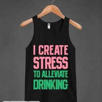 I Create Stress To Alleviate Drinking-Unisex Black Tank