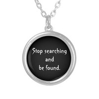 necklace stop searching and be found