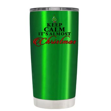 TREK Keep Calm Its Almost Christmas on Translucent Green 20 oz Tumbler Cup