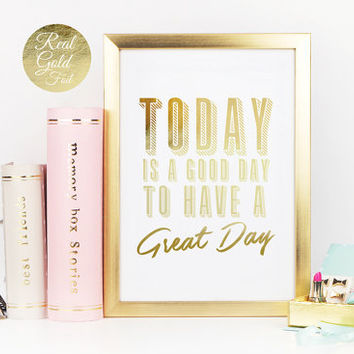Today Is a Good Day, Typography Poster, Real Gold Foil Print, Wall Decor, Quote Print, Life Quotes, Inspirational Wall Art, Bedroom Print