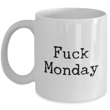 Fuck Monday Coffee Mug Ceramic Funny Work Coffee Cup
