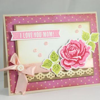 Mother's Day, Love you Mom, Handmade Card - Rose Card- Shabby Chic