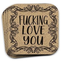 Fucking Love You - Drink Coaster Gift Set of 4 - Gift For Him
