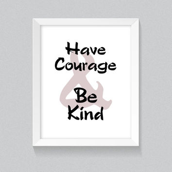 Printable Wall Art, Cinderella Inspired Quote 'Have Courage and Be Kind' in black and white, pale pink ampersand, Home Decor, Nursery Prints