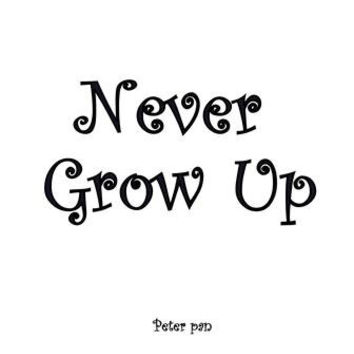 Never grow up, Peter Pan Quotes, Printable Wall Art, Kids home decor, Children room decal, Nursery  boy Quote decals, Walt Disney Movie deco