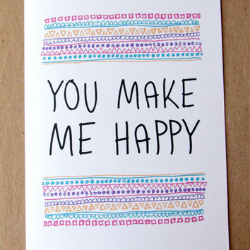 valentine card you make me happy geometric typography anniversary card wedding quote card letterhappy etsy stationery tribal