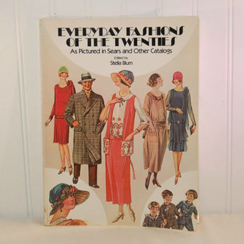 Everyday Fashions Of The Twenties, As Pictured In Sears and Other Catalogs, Edited by Stella Blum (c. 1981) Paperback Book, Vintage Fashion