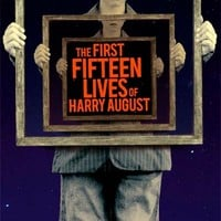 The First Fifteen Lives of Harry August Paperback – 28 Aug 2014