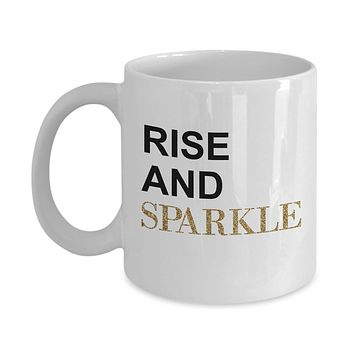 Rise and Sparkle Funny Mug - Perfect Gift for Your Dad, Mom, Boyfriend, Girlfriend, or Friend - Proudly Made in the USA!