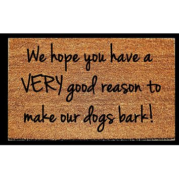We Hope You Have a Very Good Reason Doormat