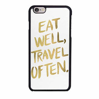 eat well travel often case for iphone 6 6s