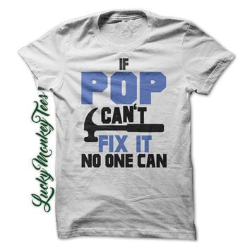 If POP Can't Fix it No one can T-Shirt Tee