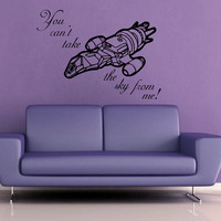 You Can't Take the Sky From Me - Firefly Wall Decal